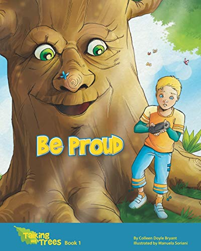 9781467921909: Be Proud: Talking with Trees Book 1
