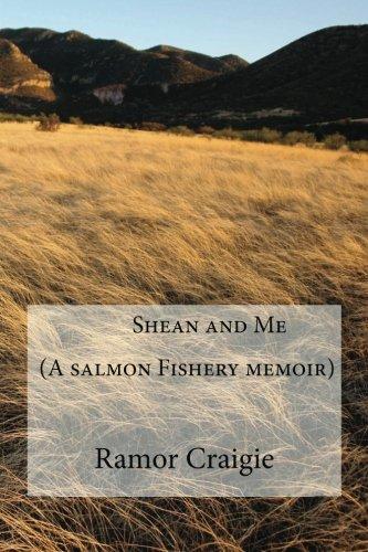 9781467922418: Shean and Me (A Salmon Fishery memoir)