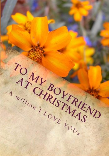 9781467922814: To My Boyfriend At Christmas (the perfect gift): A million I LOVE YOUs