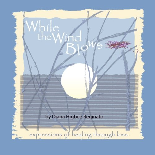 9781467923835: While The Wind Blows: expressions of healing through loss