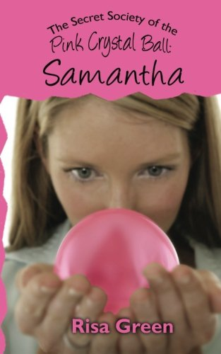 9781467924207: The Secret Society of the Pink Crystal Ball: Samantha
