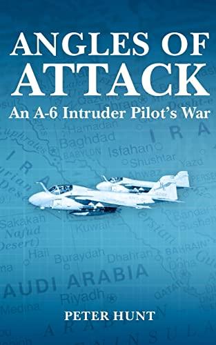 9781467924214: Angles of Attack: An A-6 Intruder Pilot's War