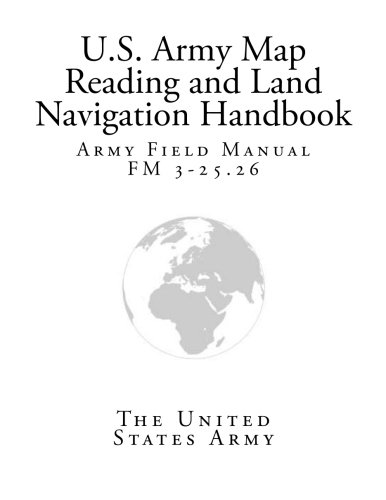 FM 3-25.26 - Map Reading and Land Navigation (U.S. Army Field Manual)
