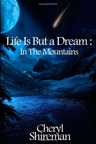 Life Is But A Dream: In The Mountains: Book 2 in the Grace Adams Series (9781467927192) by Cheryl Shireman