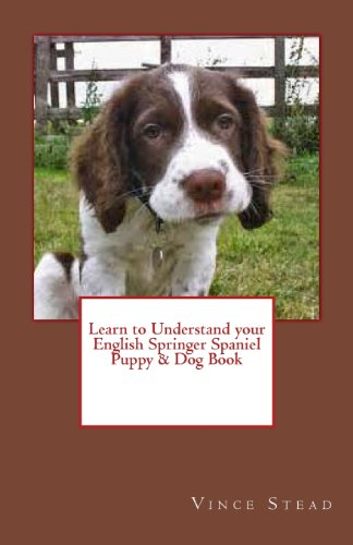 9781467927505: Learn to Understand your English Springer Spaniel Puppy & Dog Book