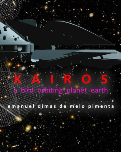 9781467927734: Kairos: a bird orbiting planet earth