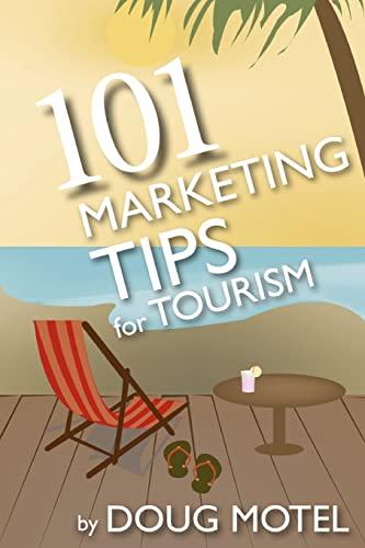 101 Marketing Tips for Tourism: Motel, Doug