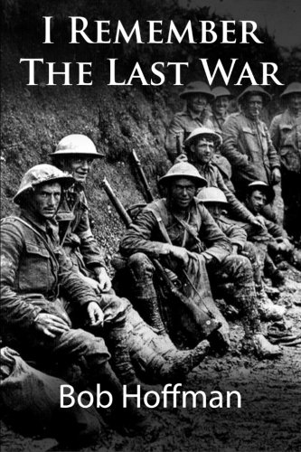 I Remember The Last War: (Original Version, Restored) (9781467930239) by Bob Hoffman