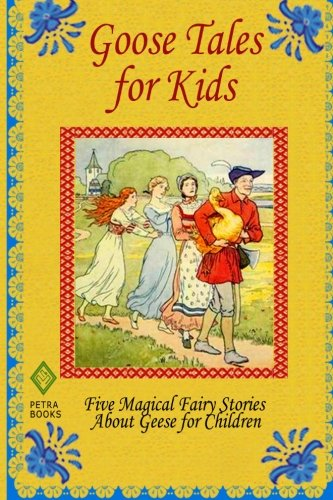 Goose Tales for Kids: Five Magical Fairy: Norman Hinsdale Pitman,