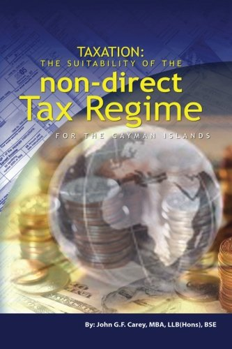9781467931441: TAXATION: The Suitability of the Non-direct Tax Regime for the Cayman Islands