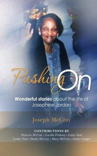 9781467931748: Pushing On: Wonderful stories about the life of Josephine Jordan