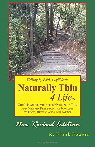 9781467931885: Naturally Thin 4 Life: God's plan for you to be naturally thin and forever free from the bondage of food, dieting and overeating