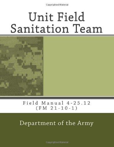 9781467933384: Unit Field Sanitation Team: Field Manual 4-25.12 (FM 21-10-1)