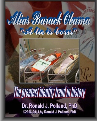 9781467933445: Alias Barack Obama: a lie is born: The greatest identity fraud in history