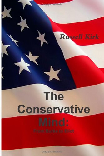 9781467934664: The Conservative Mind: From Burke to Eliot