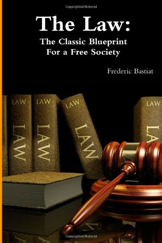 9781467934770: The Law: The Classic Blueprint For A Free Society