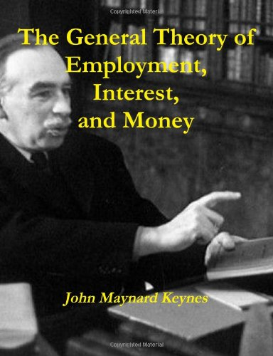 9781467934923: The General Theory Of Employment, Interest, And Money