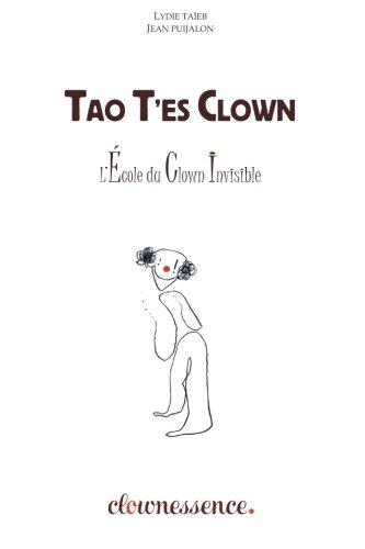 9781467935128: Tao T'es Clown: La Voie du Clown Invisible (French Edition)