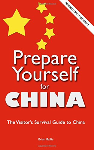 9781467935265: Prepare Yourself for China: The Visitor's Survival Guide to China