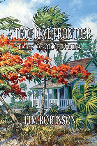 9781467936569: A Tropical Frontier, Tales of Old Florida