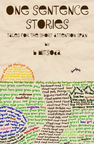One Sentence Stories: Tales for the Short Attention Span: mitsoda, b
