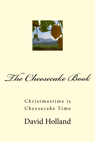 9781467937696: The Cheesecake Book: Christmastime is Cheesecake Time