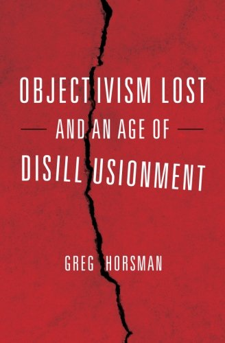 9781467938723: Objectivism Lost and an Age of Disillusionment