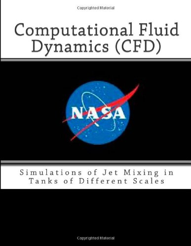 9781467941204: Computational Fluid Dynamics (CFD): Simulations of Jet Mixing in Tanks of Different Scales