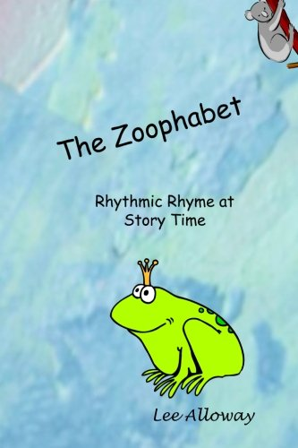 9781467943048: The Zoophabet: Rhythmic Rhyme at Story Time