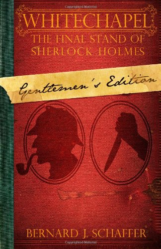 9781467943444: Whitechapel: The Final Stand of Sherlock Holmes (Gentlemen's Edition)