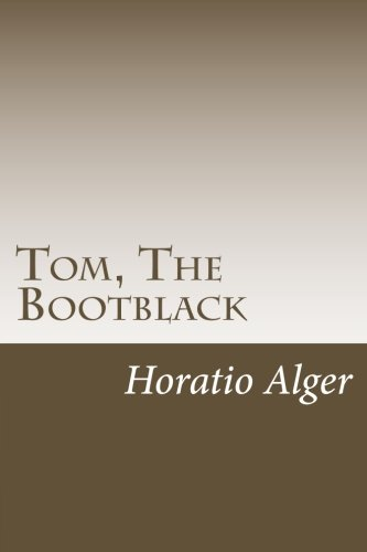 Tom, The Bootblack (1467943584) by Horatio Alger