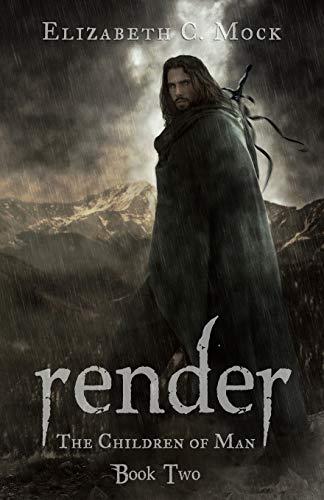 Render (The Children of Man, #2): Elizabeth C. Mock