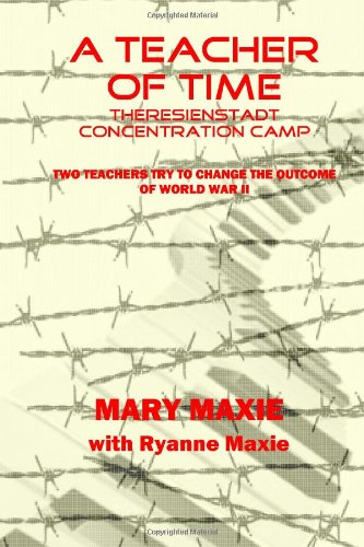 9781467944243: A Teacher of Time: Theresienstadt Concentration Camp