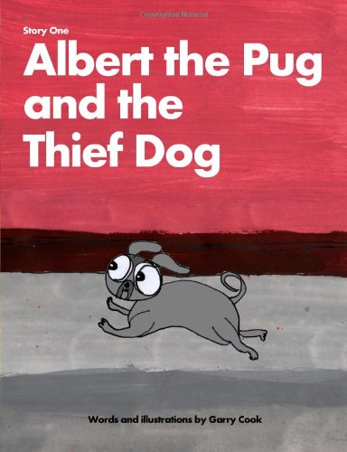 Albert the Pug and the Thief Dog: An illustrated children's story about the adventures of ...