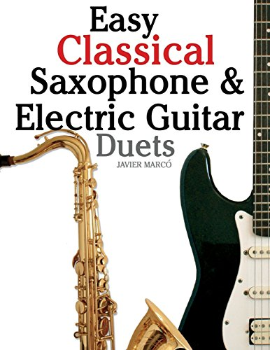 Easy Classical Saxophone and Electric Guitar Duets: Marco, Javier