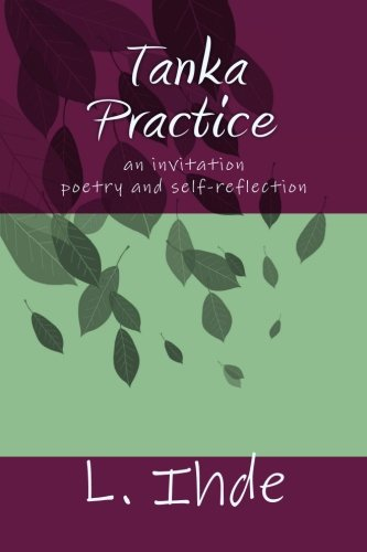 9781467949156: Tanka Practice: an invitation ~ poetry and self-reflection