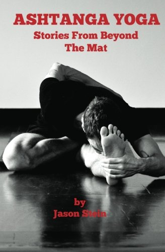 9781467949989: Ashtanga Yoga: Stories from Beyond the Mat