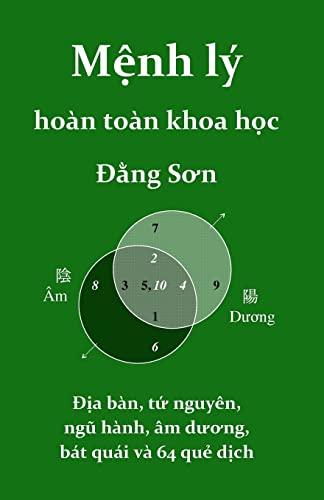 9781467950008: menh ly hoan toan khoa hoc: Dia ban, Ha Do, Lac Thu, bat quai, va 64 que dich (Vietnamese Edition)