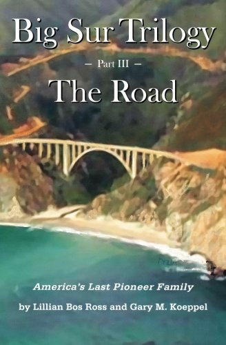 Big Sur Trilogy - Part III -: Ross, Lillian Bos,