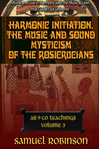 9781467950763: Harmonic Initiation the Music and Sound Mysticism of the Rosicrucians