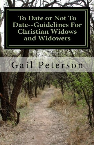 9781467950985: To Date or Not To Date--Guidelines For Christian Widows and Widowers