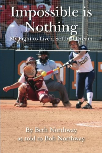 9781467951739: Impossible is Nothing: My Fight to Live a Softball Dream