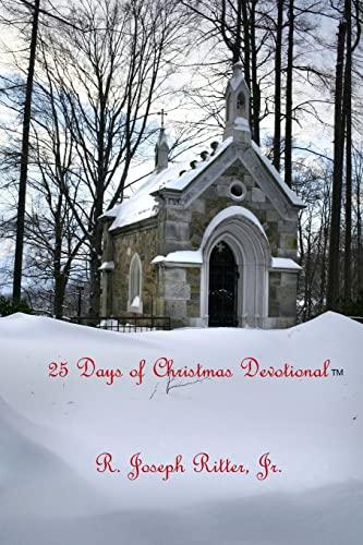 25 Days of Christmas Devotional (Paperback): R Joseph Ritter