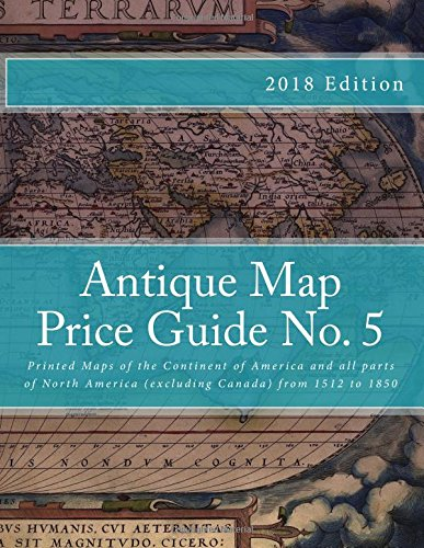 Antique Map Price Guide No. 5: Printed Maps of America, from 1512 to 1850.: Mr Jeffrey Sharpe
