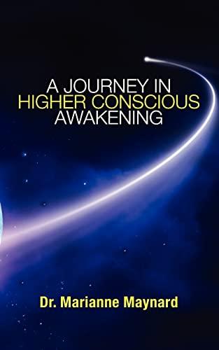 9781467954570: A Journey in Higher Conscious Awakening