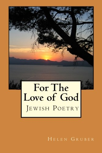 For The Love of God: Jewish Poetry: Helen Temkin Gruber