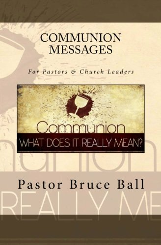 9781467956703: Communion Messages: For Pastors & Other Church Leaders