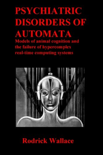 Psychiatric Disorders of Automata: Models of animal cognition and the failure of hypercomplex ...