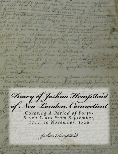 9781467957205: Diary of Joshua Hempstead of New London, Connecticut: Covering A Period of Forty-Seven Years From September, 1711, to November, 1758