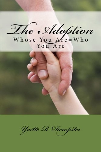 9781467959568: The Adoption: Whose You Are = Who You Are
